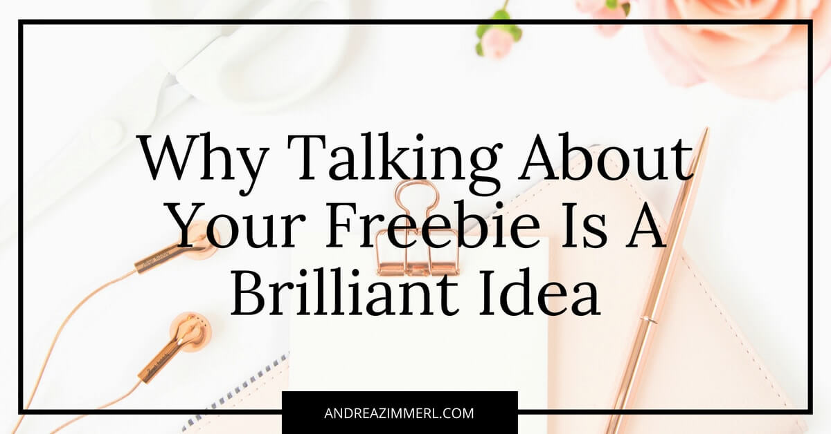 Why Talking About Your Freebie Is A Brilliant Idea
