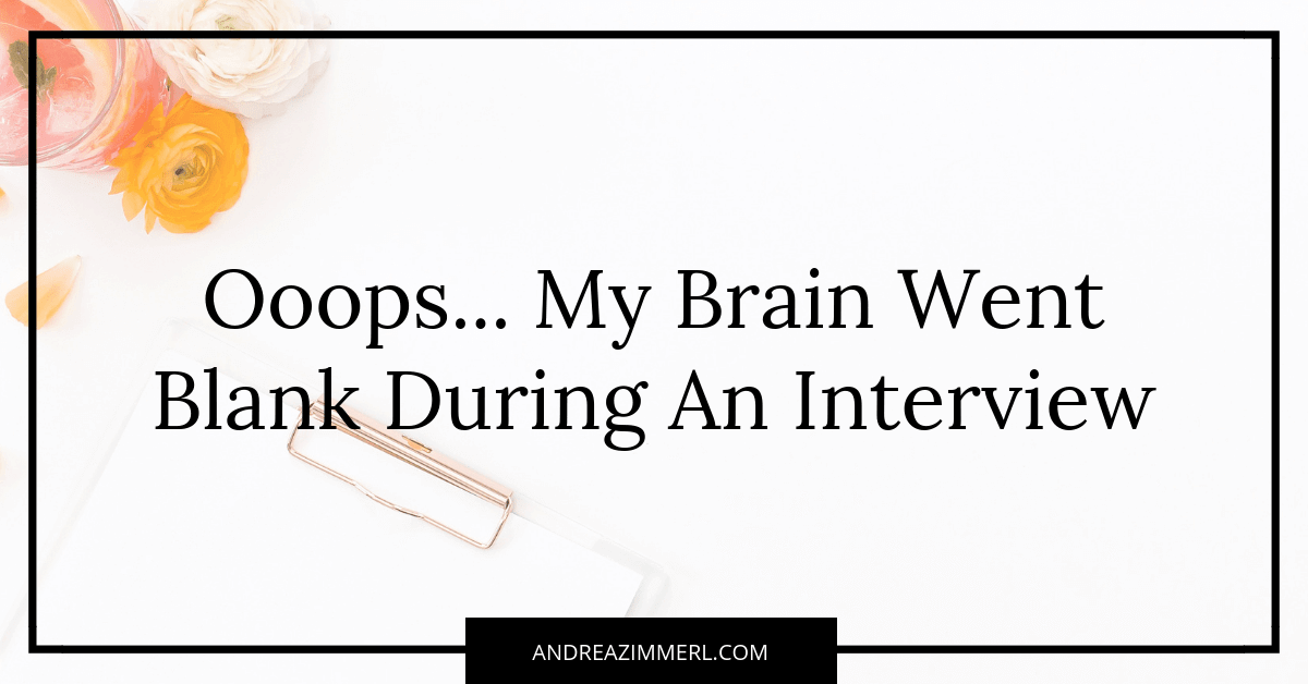 Ooops… My brain went blank during an interview
